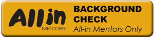 Click to request an All-in Mentors Background Check